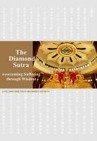The Diamond Sutra - overcoming Suffering through Wisdom